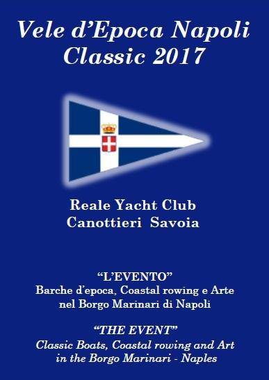 - REALE YACHT CLUB CANOTTIERI SAVOIA - NAPOLI 16.06.17, PRESENTAZIONE DI VELE D'EPOCA XIV EDIZIONE