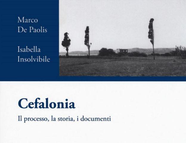 """14 FEBBRAIO: PRESENTAZIONE DEL LIBRO """"CEFALONIA: IL PROCESSO, LA STORIA, I DOCUMENTI"""""""