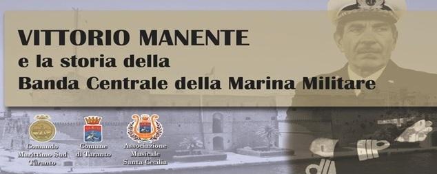 """""""VITTORIO MANENTE E LA STORIA DELLA BANDA CENTRALE DELLA MARINA MILITARE """""""