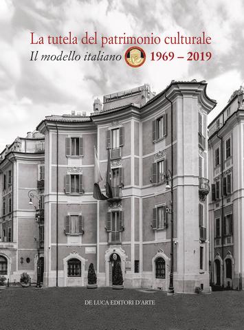 """PRESENTAZIONE DEL LIBRO """"LA TUTELA DEL PATRIMONIO CULTURALE – IL MODELLO ITALIANO 1969-2019"""""""